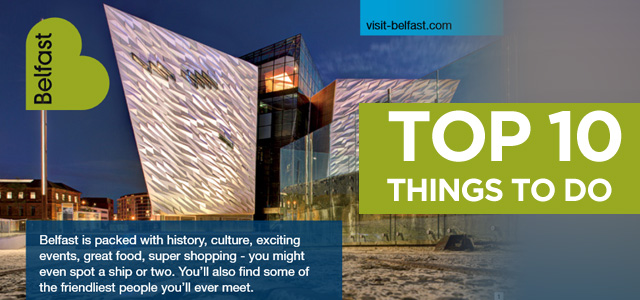 Visit Belfast – Top Ten Things to do